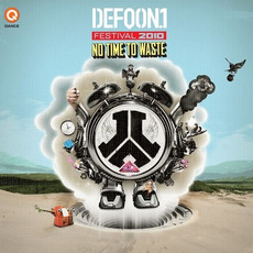 Defqon.1 Festival 2010: No Time To Waste by Various Artists