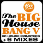 The Big House Bang! Vol.5 - 60 House Monsters + 6 DJ Mixes