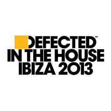 Defected In The House: Ibiza 2013 mp3 Compilation by Various Artists