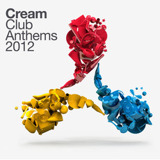 Cream Club Anthems 2012 mp3 Compilation by Various Artists
