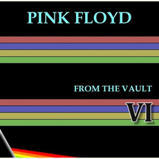 From The Vault VI mp3 Artist Compilation by Pink Floyd