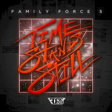 Time Stands Still mp3 Album by Family Force 5