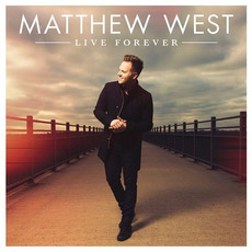 Live Forever mp3 Album by Matthew West