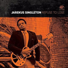 Refuse To Lose mp3 Album by Jarekus Singleton