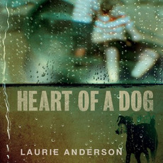 Heart of a Dog mp3 Soundtrack by Laurie Anderson