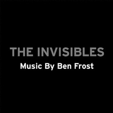 The Invisibles mp3 Soundtrack by Ben Frost