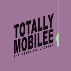 Totally Mobilee: The Remix Collection, Vol. 1 mp3 Compilation by Various Artists