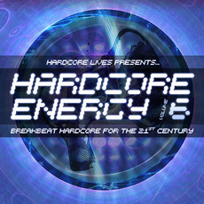 Hardcore Lives Presents... Hardcore Energy, Volume 6 by Various Artists