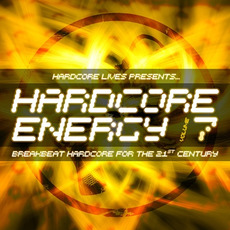 Hardcore Lives Presents... Hardcore Energy, Volume 7 mp3 Compilation by Various Artists