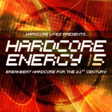 Hardcore Lives Presents... Hardcore Energy, Volume 5 by Various Artists
