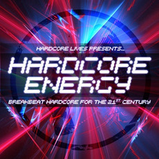 Hardcore Lives Presents... Hardcore Energy by Various Artists