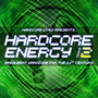 Hardcore Lives Presents... Hardcore Energy, Volume 2