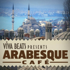 Viva! Beats Presents: Arabesque Café mp3 Compilation by Various Artists