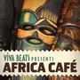 Viva! Beats Presents: Africa Café