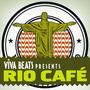 Viva! Beats Presents: Rio Café