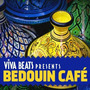 Viva! Beats Presents: Bedouin Café