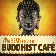 Viva! Beats Presents: Buddhist Café mp3 Compilation by Various Artists