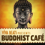 Viva! Beats Presents: Buddhist Café