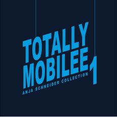 Totally Mobilee: Anja Schneider Collection, Vol. 1 by Anja Schneider