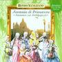 Fantasia di Primavera -Fantasien zur Frühlingszeit-