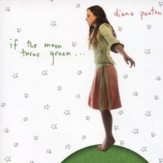 If the Moon Turns Green mp3 Album by Diana Panton