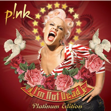 I'm Not Dead (Platinum Edition) mp3 Album by P!nk