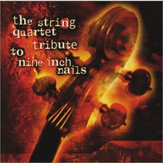 The String Quartet Tribute to Nine Inch Nails mp3 Album by The Section Quartet