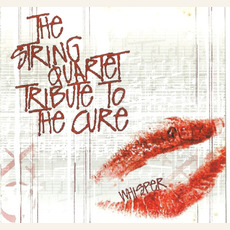 Whisper: The String Quartet Tribute to The Cure mp3 Album by The Section Quartet