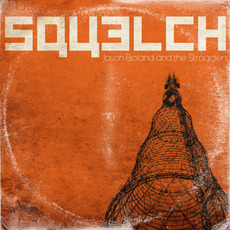 Squelch by Jason Boland & The Stragglers