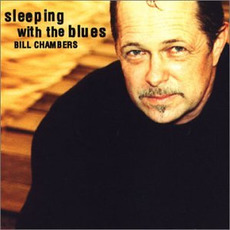 Sleeping With the Blues mp3 Album by Bill Chambers