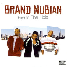 Fire in the Hole mp3 Album by Brand Nubian
