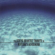 The String Quartet Tribute to Nirvana's Nevermind mp3 Album by Vitamin String Quartet