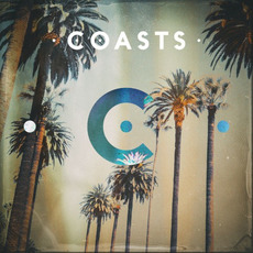 Coasts (Deluxe Edition) by Coasts