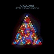 Jet Plane and Oxbow mp3 Album by Shearwater