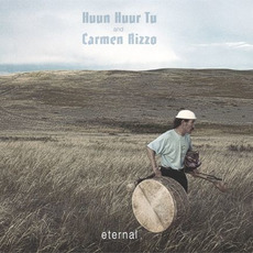 Eternal by Huun Huur Tu & Carmen Rizzo