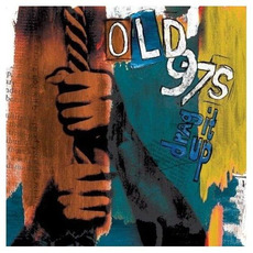 Drag It Up mp3 Album by Old 97's