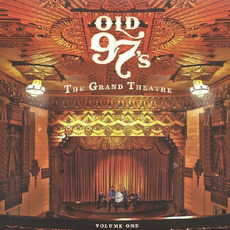 The Grand Theatre, Volume One mp3 Album by Old 97's