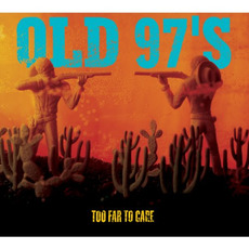 Too Far to Care (Expanded Edition) mp3 Album by Old 97's