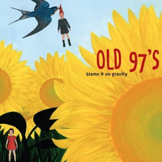 Blame It on Gravity mp3 Album by Old 97's