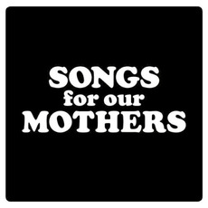 Songs for Our Mothers by Fat White Family