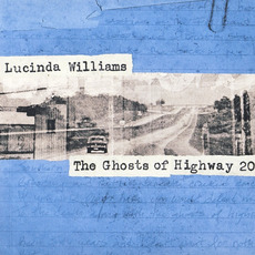 The Ghosts Of Highway 20 mp3 Album by Lucinda Williams