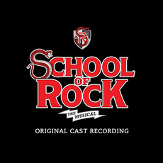 School of Rock - The Musical (Original Cast Recording) mp3 Soundtrack by The Original Broadway Cast Of School Of Rock