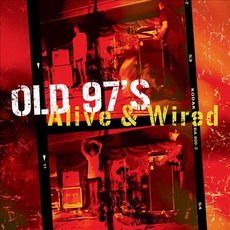 Alive & Wired mp3 Live by Old 97's