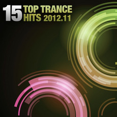 15 Top Trance Hits 2012.11 by Various Artists