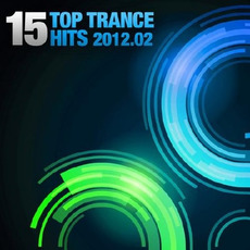 15 Top Trance Hits 2012.02 by Various Artists