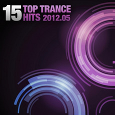 15 Top Trance Hits 2012.05 by Various Artists