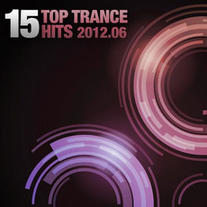 15 Top Trance Hits 2012.06 by Various Artists