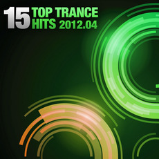15 Top Trance Hits 2012.04 by Various Artists