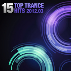 15 Top Trance Hits 2012.03 by Various Artists