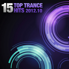 15 Top Trance Hits 2012.10 by Various Artists